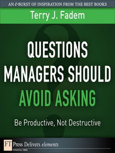 Foto Cover di Questions Managers Should Avoid Asking, Ebook inglese di Terry J. Fadem, edito da Pearson Education