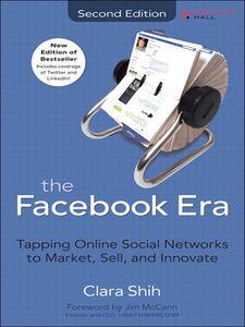 Foto Cover di The Facebook Era, Ebook inglese di Clara Shih, edito da Pearson Education