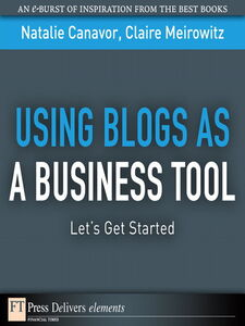 Ebook in inglese Using Blogs as a Business Tool Canavor, Natalie , Meirowitz, Claire