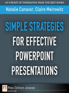Ebook in inglese Simple Strategies for Effective PowerPoint Presentations Canavor, Natalie , Meirowitz, Claire
