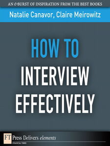 Ebook in inglese How to Interview Effectively Canavor, Natalie , Meirowitz, Claire