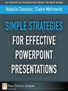Foto Cover di Simple Strategies for Effective PowerPoint Presentations, Ebook inglese di Natalie Canavor,Claire Meirowitz, edito da Pearson Education