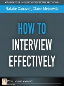 Foto Cover di How to Interview Effectively, Ebook inglese di Natalie Canavor,Claire Meirowitz, edito da Pearson Education