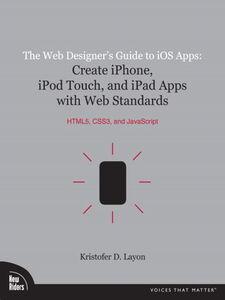 Foto Cover di The Web Designer's Guide to iOS Apps, Ebook inglese di Kristofer Layon, edito da Pearson Education
