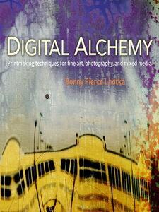 Foto Cover di Digital Alchemy, Ebook inglese di Bonny Pierce Lhotka, edito da Pearson Education
