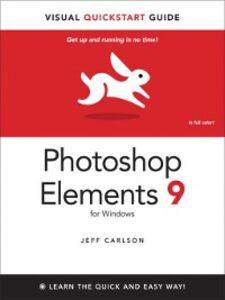 Foto Cover di Photoshop Elements 9 for Windows, Ebook inglese di Jeff Carlson, edito da Pearson Education
