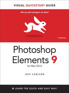 Foto Cover di Photoshop Elements 9 for Mac OS X, Ebook inglese di Jeff Carlson, edito da Pearson Education