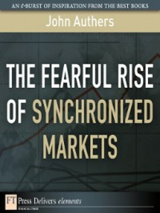 Ebook in inglese The Fearful Rise of Synchronized Markets Authers, John