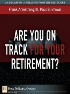Ebook in inglese Are You on Track for Your Retirement? Armstrong, Frank, III , Brown, Paul B.