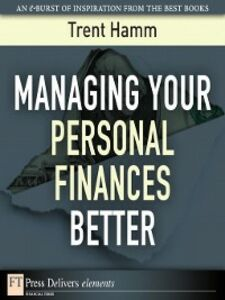 Foto Cover di Managing Your Personal Finances Better, Ebook inglese di Trent A. Hamm, edito da Pearson Education