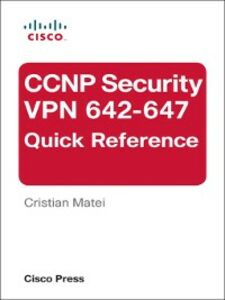 Foto Cover di CCNP Security VPN 642-647 Quick Reference, Ebook inglese di Cristian Matei, edito da Pearson Education