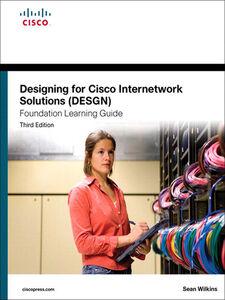 Foto Cover di Designing for Cisco Internetwork Solutions (DESGN) Foundation Learning Guide, Ebook inglese di Sean Wilkins, edito da Pearson Education