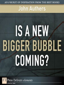 Ebook in inglese Is a New Bigger Bubble Coming? Authers, John