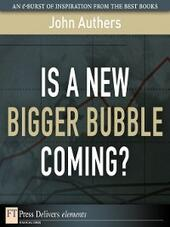 Is a New Bigger Bubble Coming?