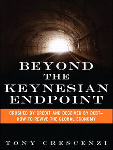 Foto Cover di Beyond the Keynesian Endpoint, Ebook inglese di Tony Crescenzi, edito da Pearson Education