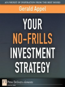 Ebook in inglese Your No-Frills Investment Strategy Appel, Gerald