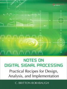 Foto Cover di Notes on Digital Signal Processing, Ebook inglese di C. Britton Rorabaugh, edito da Pearson Education