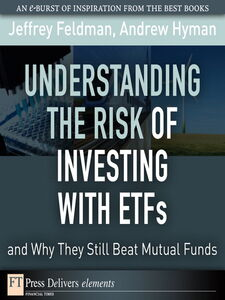 Foto Cover di Understanding the Risk of Investing with ETFs and Why They Still Beat Mutual Funds, Ebook inglese di Jeffrey Feldman,Andrew Hyman, edito da Pearson Education