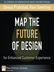 Ebook in inglese Map the Future of Design for Enhanced Customer Experience Prahalad, Deepa , Sawhney, Ravi