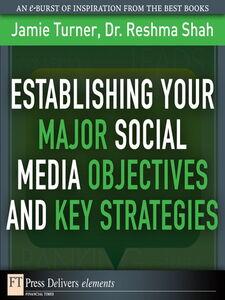 Foto Cover di Establishing Your Major Social Media Objectives and Key Strategies, Ebook inglese di Reshma Shah,Jamie Turner, edito da Pearson Education