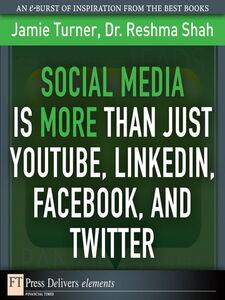 Foto Cover di Social Media Is More Than Just YouTube, LinkedIn, Facebook, and Twitter, Ebook inglese di Reshma Shah,Jamie Turner, edito da Pearson Education