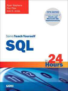 Ebook in inglese Sams Teach Yourself SQL in 24 Hours Jones, Arie D. , Plew, Ron , Stephens, Ryan