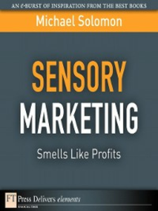 Ebook in inglese Sensory Marketing--Smells Like Profits Solomon, Michael R.
