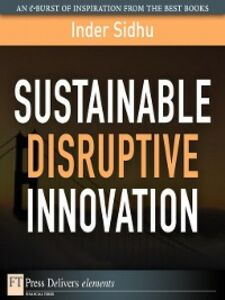 Foto Cover di Sustainable Disruptive Innovation, Ebook inglese di Inder Sidhu, edito da Pearson Education
