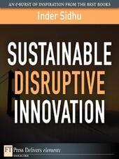 Sustainable Disruptive Innovation