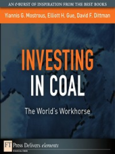 Ebook in inglese Investing in Coal Dittman, David F. , Gue, Elliott H. , Mostrous, Yiannis G.