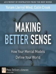 Ebook in inglese Making Better Sense Crook, Colin , Wind, Yoram (Jerry) R.
