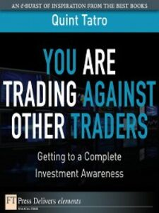 Foto Cover di You Are Trading Against Other Traders, Ebook inglese di Quint Tatro, edito da Pearson Education