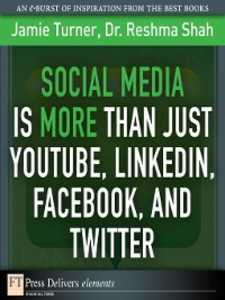 Ebook in inglese Social Media Is More Than Just YouTube, LinkedIn, Facebook, and Twitter Shah, Reshma , Turner, Jamie