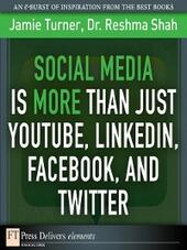 Social Media Is More Than Just YouTube, LinkedIn, Facebook, and Twitter