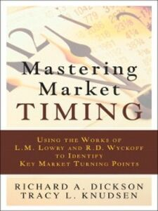 Ebook in inglese Mastering Market Timing Dickson, Richard A. , Knudsen, Tracy L.