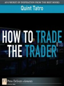 Ebook in inglese How to Trade the Trader Tatro, Quint