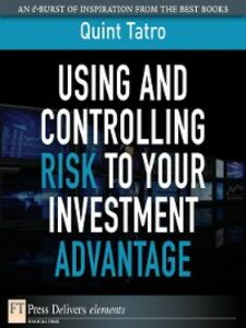 Ebook in inglese Using and Controlling Risk to Your Investment Advantage Tatro, Quint