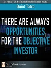 There Are Always Opportunities for the Objective Investor