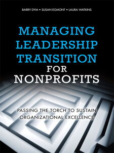 Ebook in inglese Managing Leadership Transition for Nonprofits Dym, Barry , Egmont, Susan , Watkins, Laura