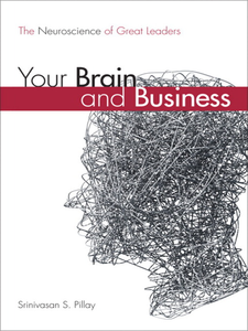 Ebook in inglese Your Brain and Business M.D., Srinivasan S. Pillay