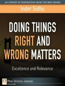 Foto Cover di Doing Things Right and Wrong What Matters, Ebook inglese di Inder Sidhu, edito da Pearson Education