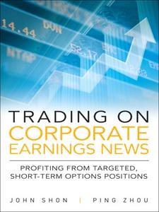 Ebook in inglese Trading on Corporate Earnings News Shon, John , Zhou, Ping