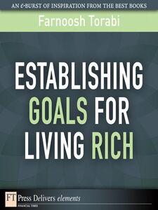 Foto Cover di Establishing Goals for Living Rich, Ebook inglese di Farnoosh Torabi, edito da Pearson Education