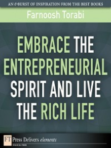 Ebook in inglese Embrace the Entrepreneurial Spirit and Live the Rich Life Torabi, Farnoosh