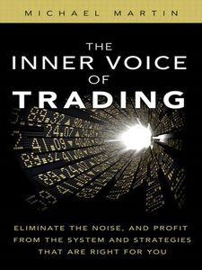 Foto Cover di The Inner Voice of Trading, Ebook inglese di Michael Martin, edito da Pearson Education