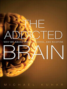 Ebook in inglese The Addicted Brain Kuhar, Michael