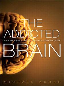 Ebook in inglese The Addicted Brain Kuhar, Michael