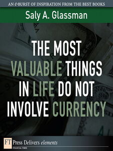Ebook in inglese The Most Valuable Things in Life Do Not Involve Currency Glassman, Saly A.