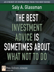 Ebook in inglese The Best Investment Advice Is Sometimes About What Not to Do Glassman, Saly A.