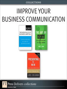 Ebook in inglese Improve Your Business Communication (Collection) Canavor, Natalie , Fadem, Terry J. , Meirowitz, Claire , Weissman, Jerry
